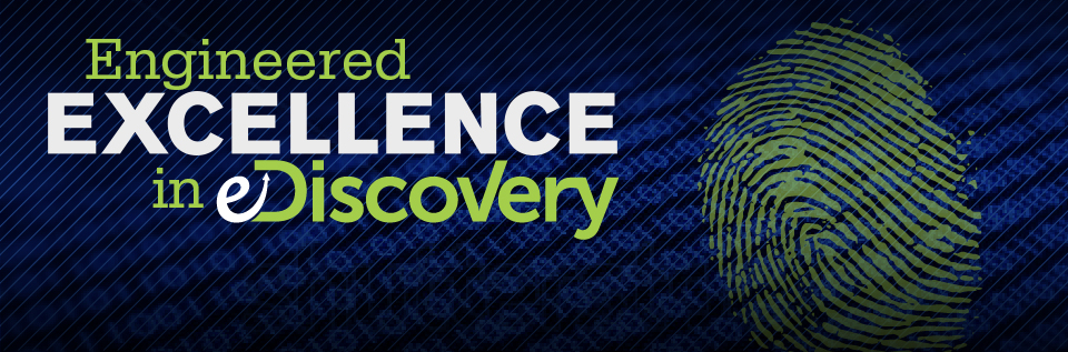 Engineered Excellence in eDiscovery